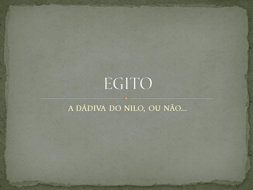 A DÁDIVA DO NILO, OU NÃO...