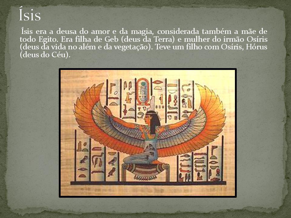 Ísis era a deusa do amor e da magia, considerada também a mãe de todo Egito.