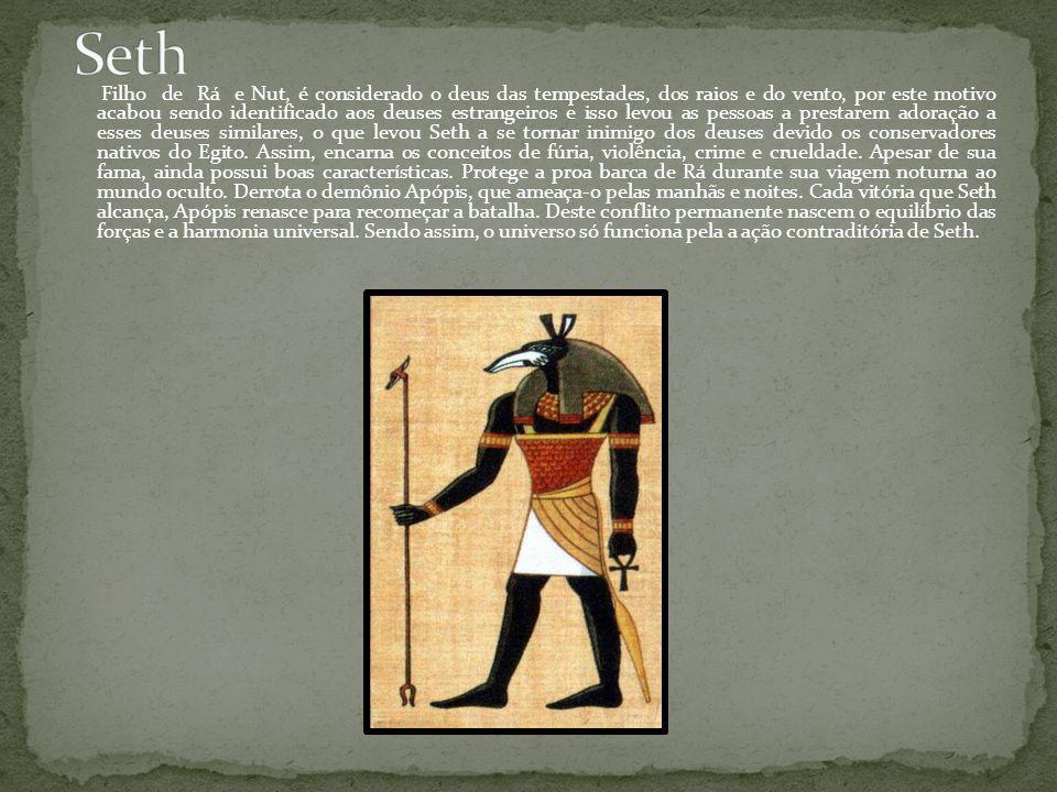 Filho de Rá e Nut, é considerado o deus das tempestades, dos raios e do vento, por este motivo acabou sendo identificado aos deuses estrangeiros e isso levou as pessoas a prestarem adoração a esses deuses similares, o que levou Seth a se tornar inimigo dos deuses devido os conservadores nativos do Egito.
