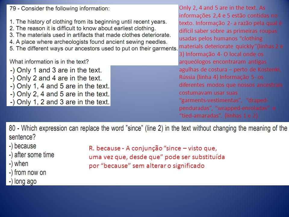 Only 2, 4 and 5 are in the text.As informações 2,4 e 5 estão contidas no texto.
