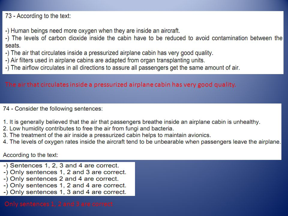 The air that circulates inside a pressurized airplane cabin has very good quality. Only sentences 1, 2 and 3 are correct