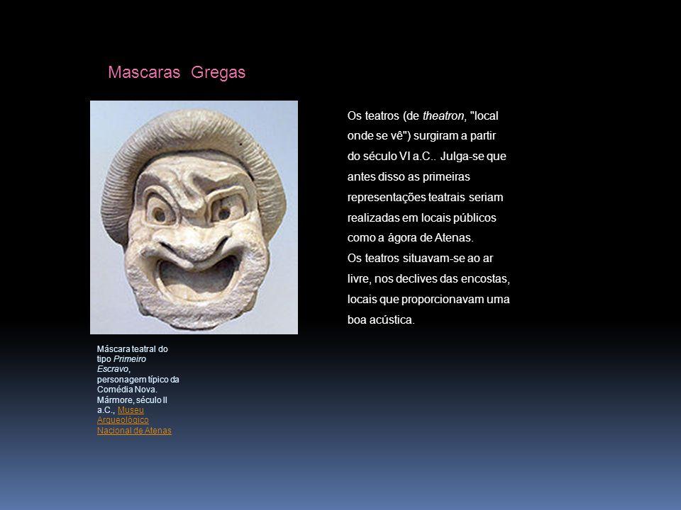 Mascaras Gregas Máscara teatral do tipo Primeiro Escravo, personagem típico da Comédia Nova. Mármore, século II a.C., Museu Arqueológico Nacional de A