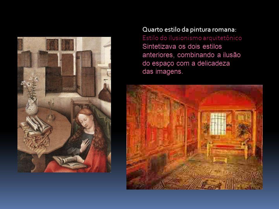 Quarto estilo da pintura romana: Estilo do ilusionismo arquitetônico Sintetizava os dois estilos anteriores, combinando a ilusão do espaço com a delic