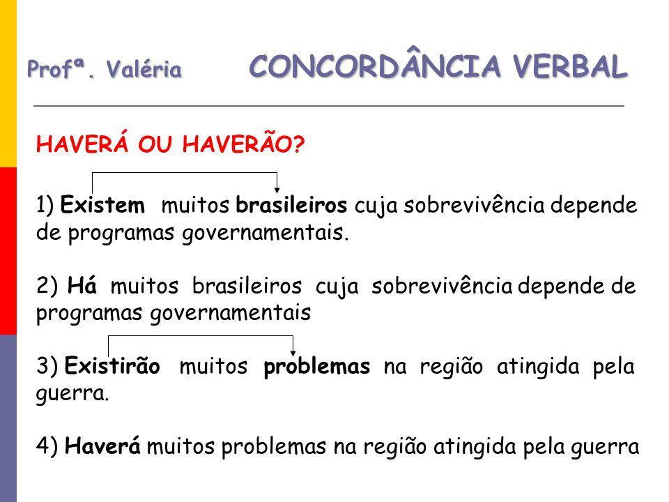 Profª.Valéria CONCORDÂNCIA VERBAL HAVERÁ OU HAVERÃO.