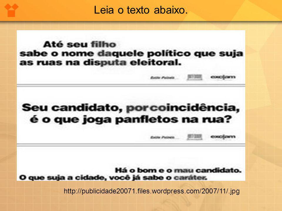 Leia o texto abaixo. http://images.google.com.br/images http://publicidade20071.files.wordpress.com/2007/11/.jpg