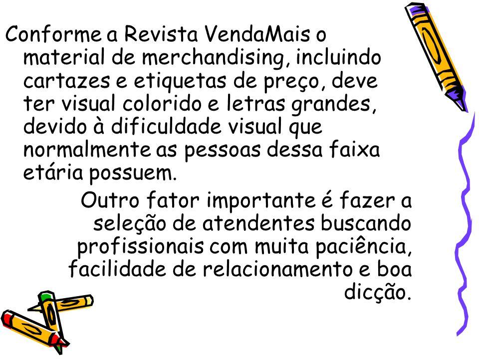 Conforme a Revista VendaMais o material de merchandising, incluindo cartazes e etiquetas de preço, deve ter visual colorido e letras grandes, devido à