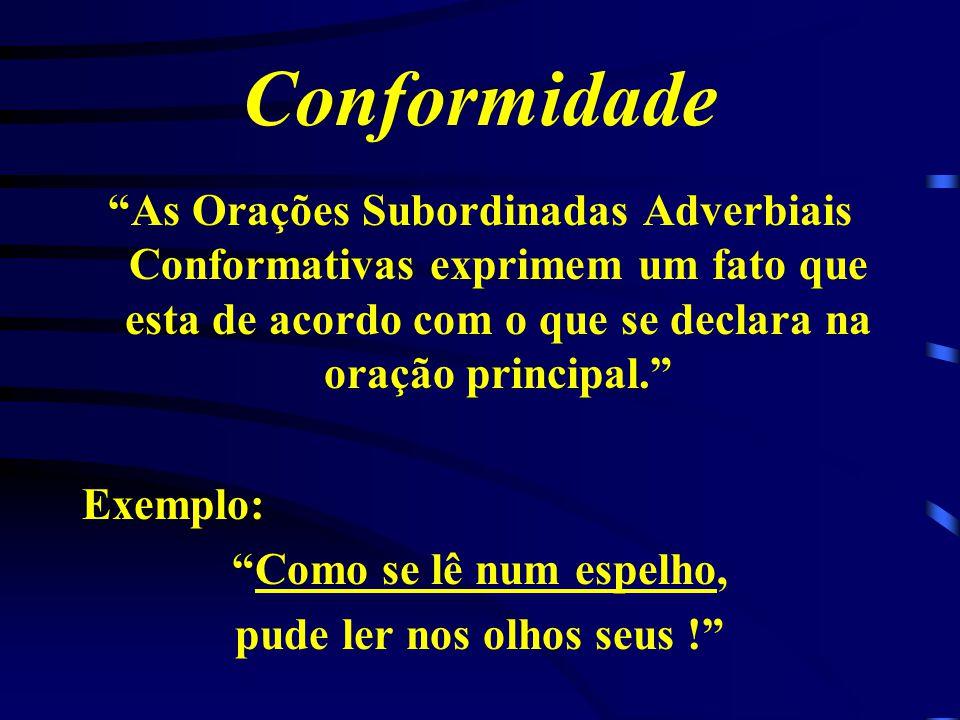 Comparação As Orações Subordinadas Adverbiais Comparativas indicam o ser ou fato com que se compara o elemento presente na oração principal. Exemplo: