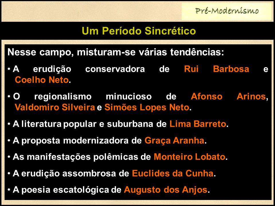 Nesse campo, misturam-se várias tendências: A erudição conservadora de Rui Barbosa e Coelho Neto.