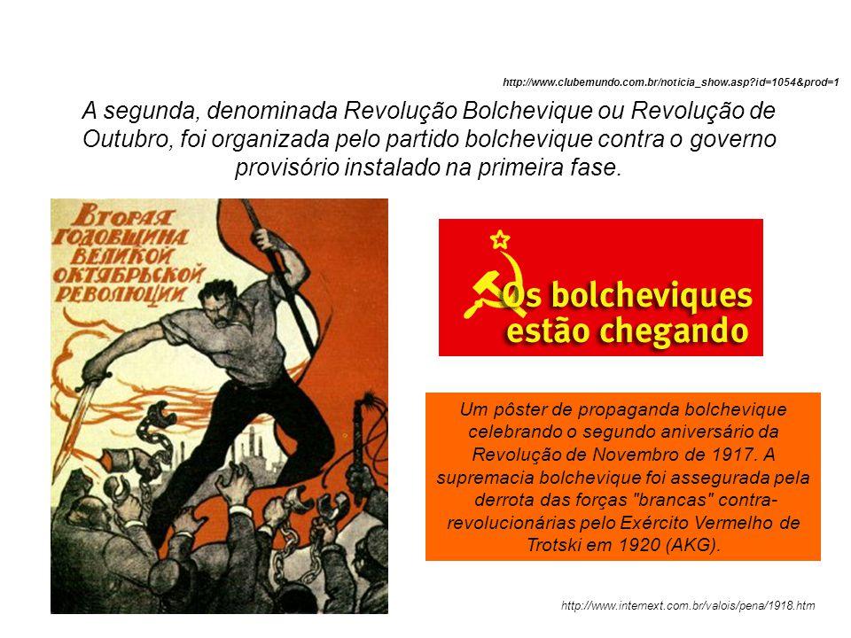 A segunda, denominada Revolução Bolchevique ou Revolução de Outubro, foi organizada pelo partido bolchevique contra o governo provisório instalado na