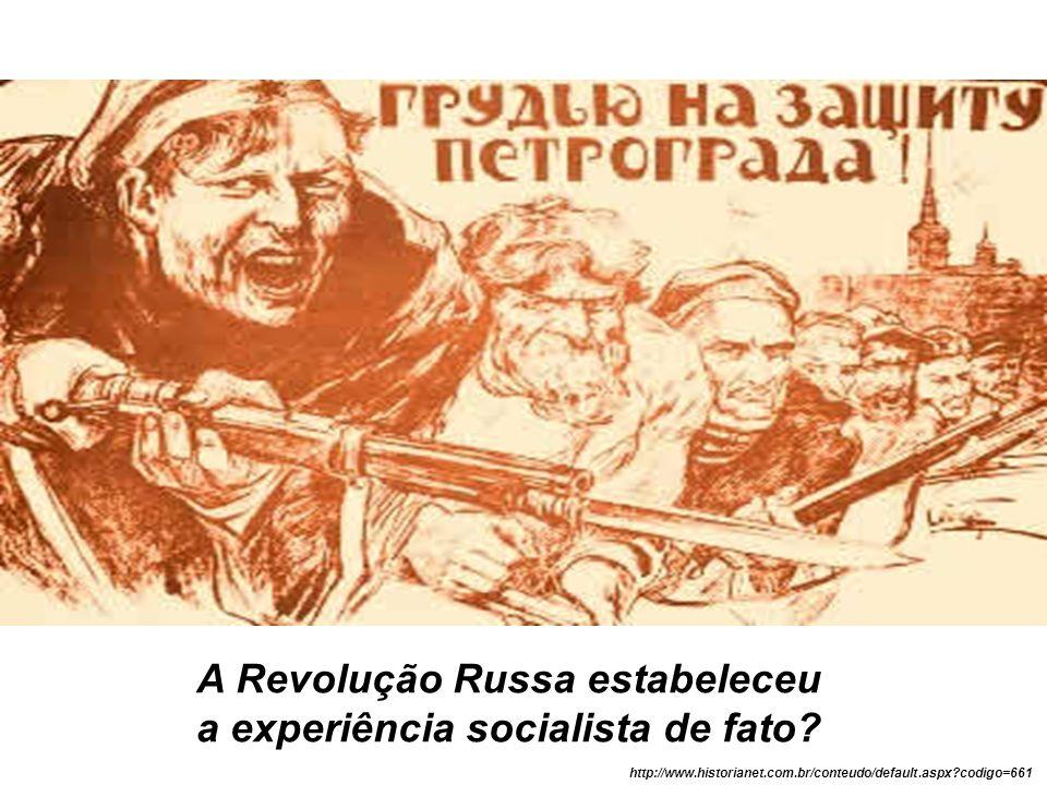 A Revolução Russa estabeleceu a experiência socialista de fato? http://www.historianet.com.br/conteudo/default.aspx?codigo=661