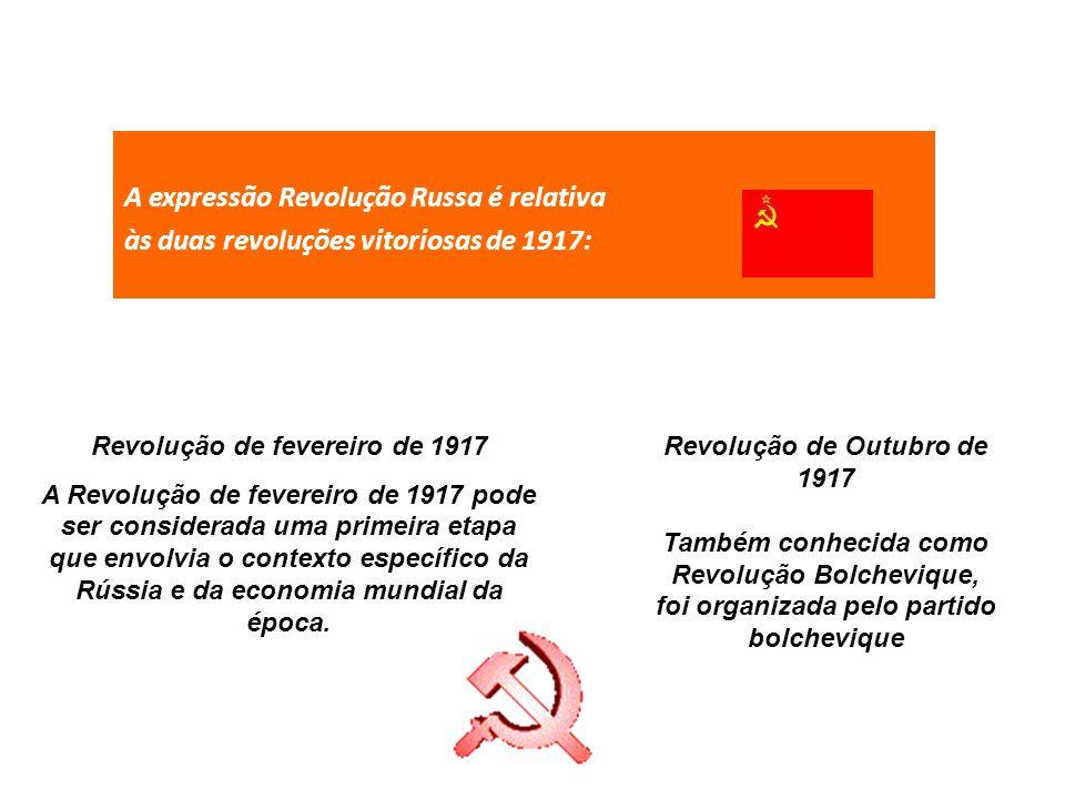 A expressão Revolução Russa é relativa às duas revoluções vitoriosas de 1917: Revolução de fevereiro de 1917 A Revolução de fevereiro de 1917 pode ser