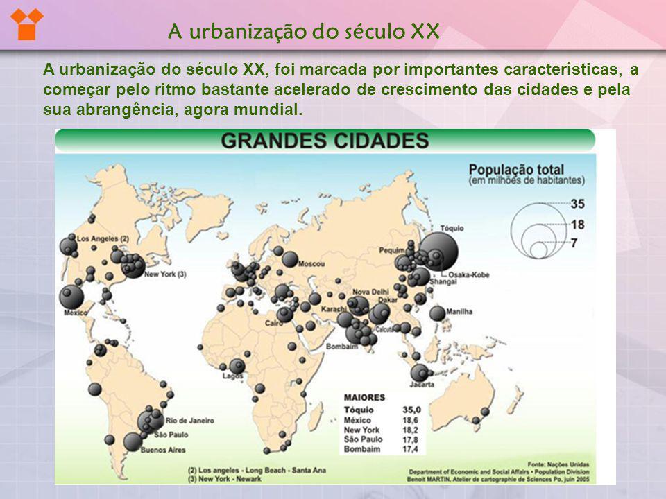 A urbanização do século XX, foi marcada por importantes características, a começar pelo ritmo bastante acelerado de crescimento das cidades e pela sua