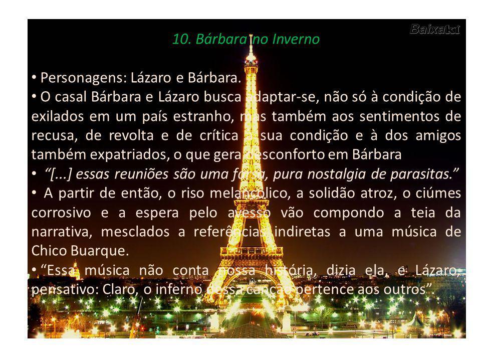 10.Bárbara no Inverno Personagens: Lázaro e Bárbara.