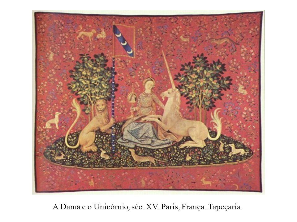 A Dama e o Unicórnio, séc. XV. Paris, França. Tapeçaria.
