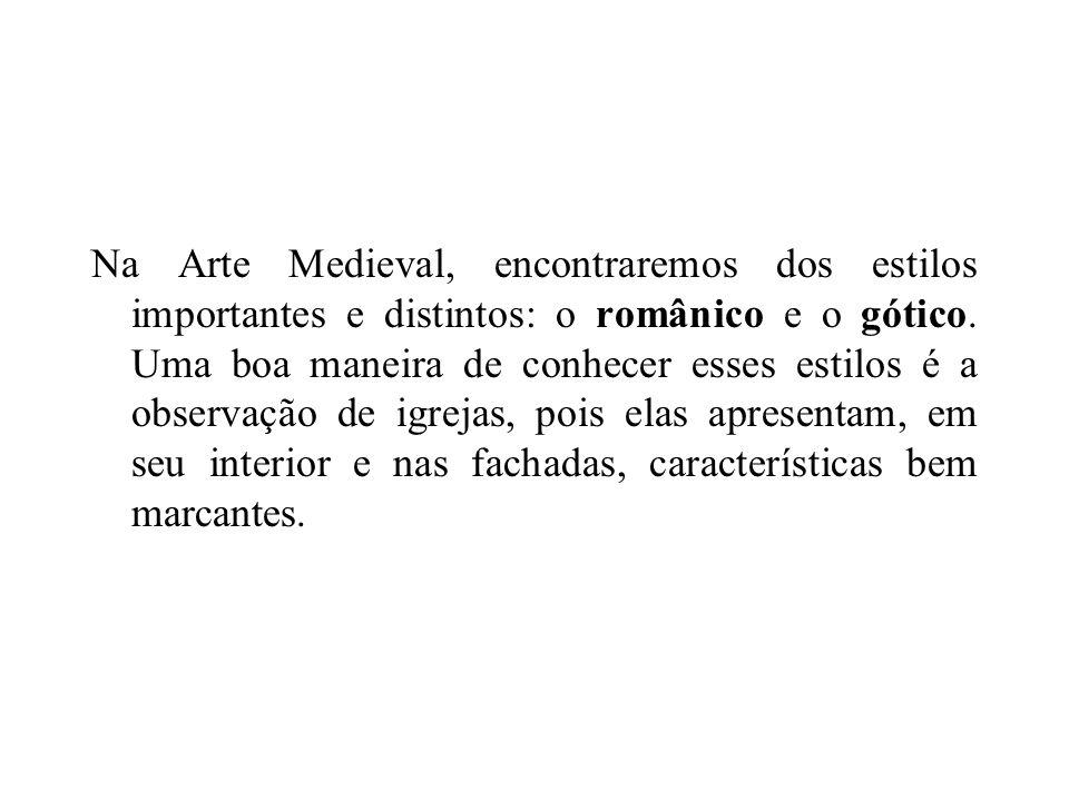 Na Arte Medieval, encontraremos dos estilos importantes e distintos: o românico e o gótico. Uma boa maneira de conhecer esses estilos é a observação d
