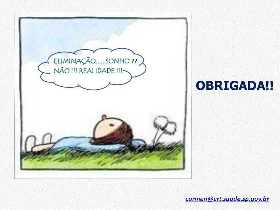 OBRIGADA!! carmen@crt.saude.sp.gov.br