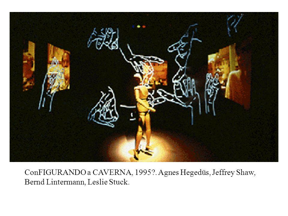ConFIGURANDO a CAVERNA, 1995?. Agnes Hegedüs, Jeffrey Shaw, Bernd Lintermann, Leslie Stuck.