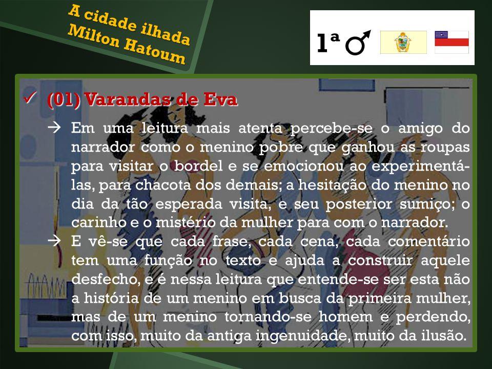 (01) Varandas de Eva (01) Varandas de Eva Em uma leitura mais atenta percebe-se o amigo do narrador como o menino pobre que ganhou as roupas para visi