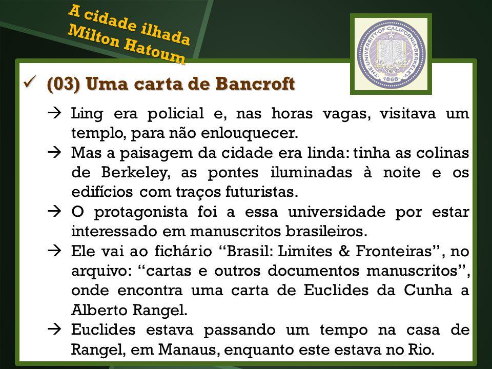 (03) Uma carta de Bancroft (03) Uma carta de Bancroft Ling era policial e, nas horas vagas, visitava um templo, para não enlouquecer. Mas a paisagem d