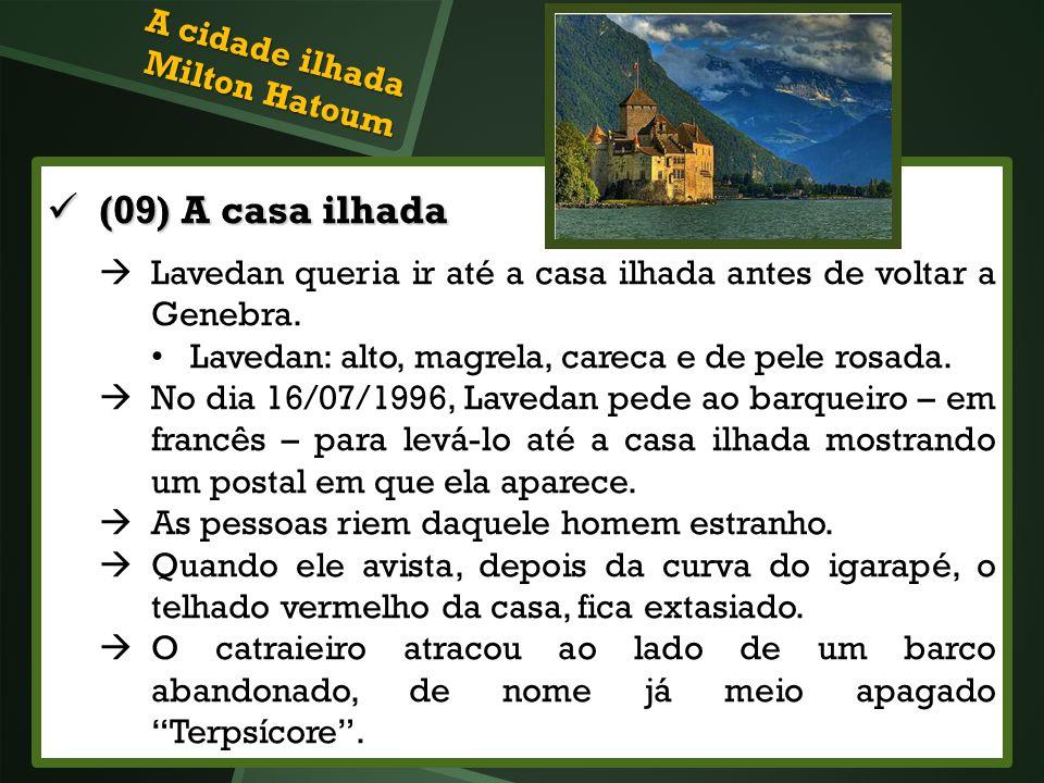(09) A casa ilhada (09) A casa ilhada Lavedan queria ir até a casa ilhada antes de voltar a Genebra. Lavedan: alto, magrela, careca e de pele rosada.