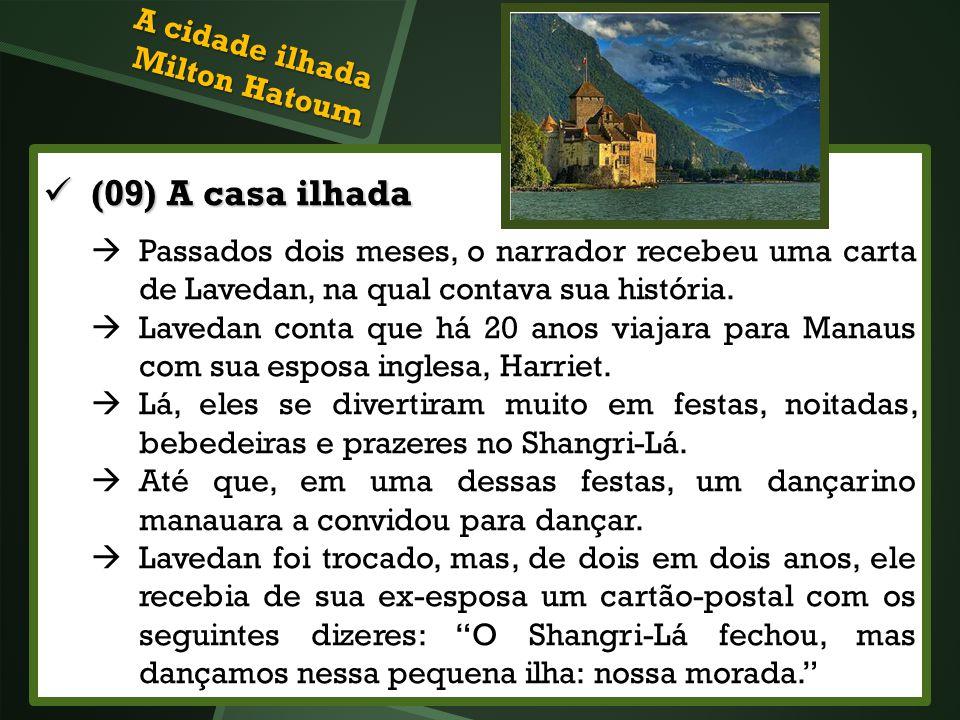(09) A casa ilhada (09) A casa ilhada Passados dois meses, o narrador recebeu uma carta de Lavedan, na qual contava sua história. Lavedan conta que há