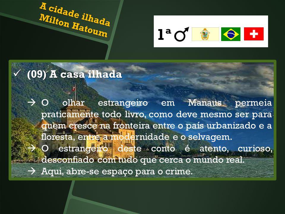 (09) A casa ilhada (09) A casa ilhada O olhar estrangeiro em Manaus permeia praticamente todo livro, como deve mesmo ser para quem cresce na fronteira