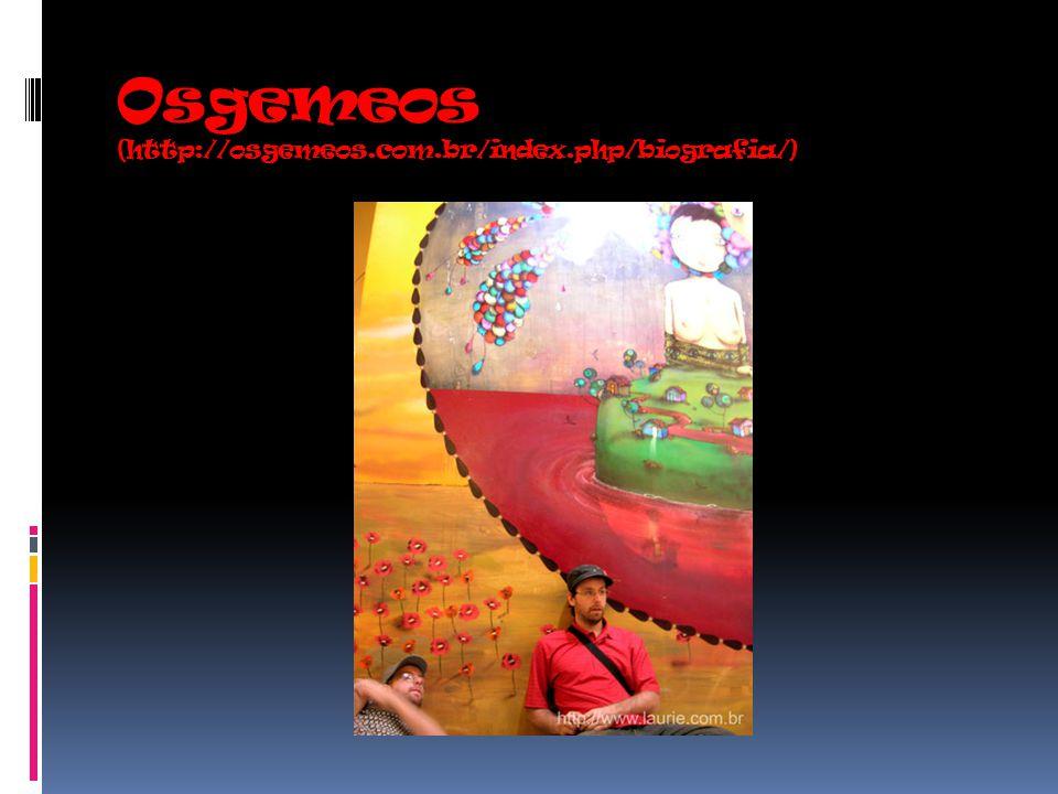 Osgemeos (http://osgemeos.com.br/index.php/biografia/)