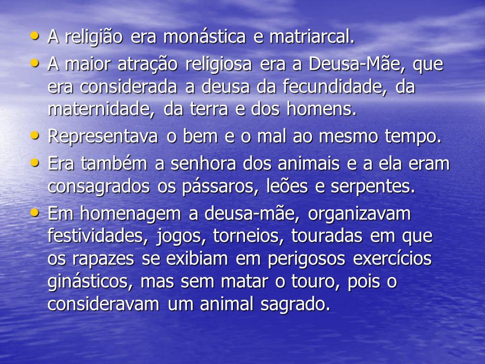 A religião era monástica e matriarcal. A religião era monástica e matriarcal. A maior atração religiosa era a Deusa-Mãe, que era considerada a deusa d