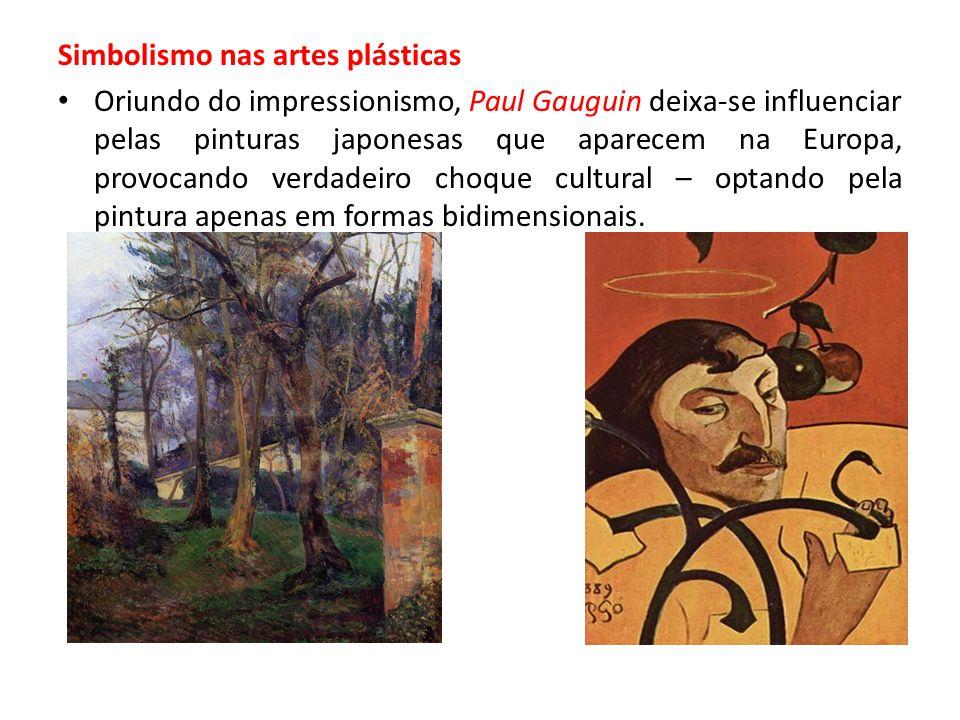 Simbolismo nas artes plásticas Oriundo do impressionismo, Paul Gauguin deixa-se influenciar pelas pinturas japonesas que aparecem na Europa, provocand