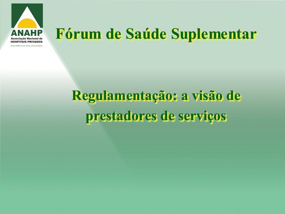 Fórum de Saúde Suplementar Regulamentação: a visão de prestadores de serviços