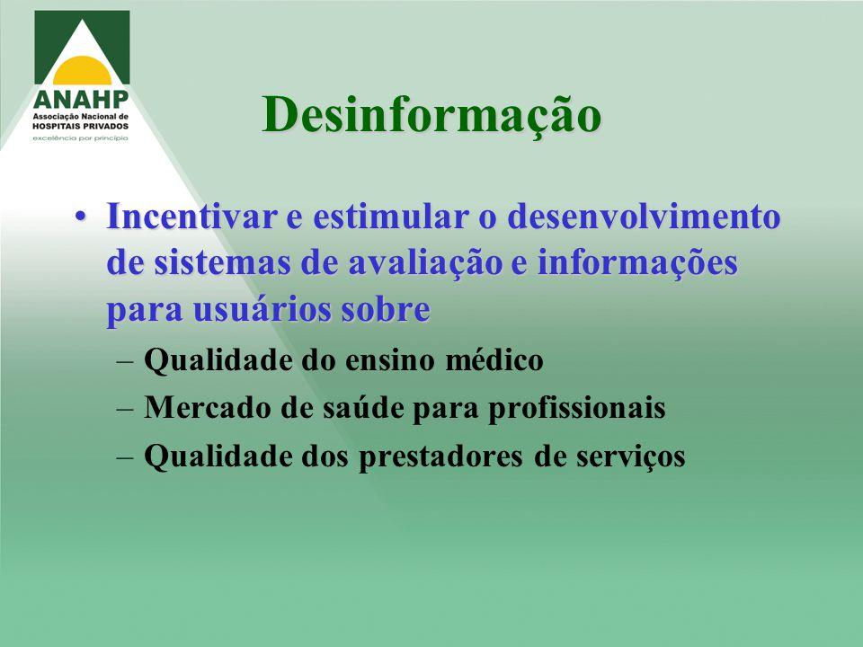 Desinformação Incentivar e estimular o desenvolvimento de sistemas de avaliação e informações para usuários sobreIncentivar e estimular o desenvolvime