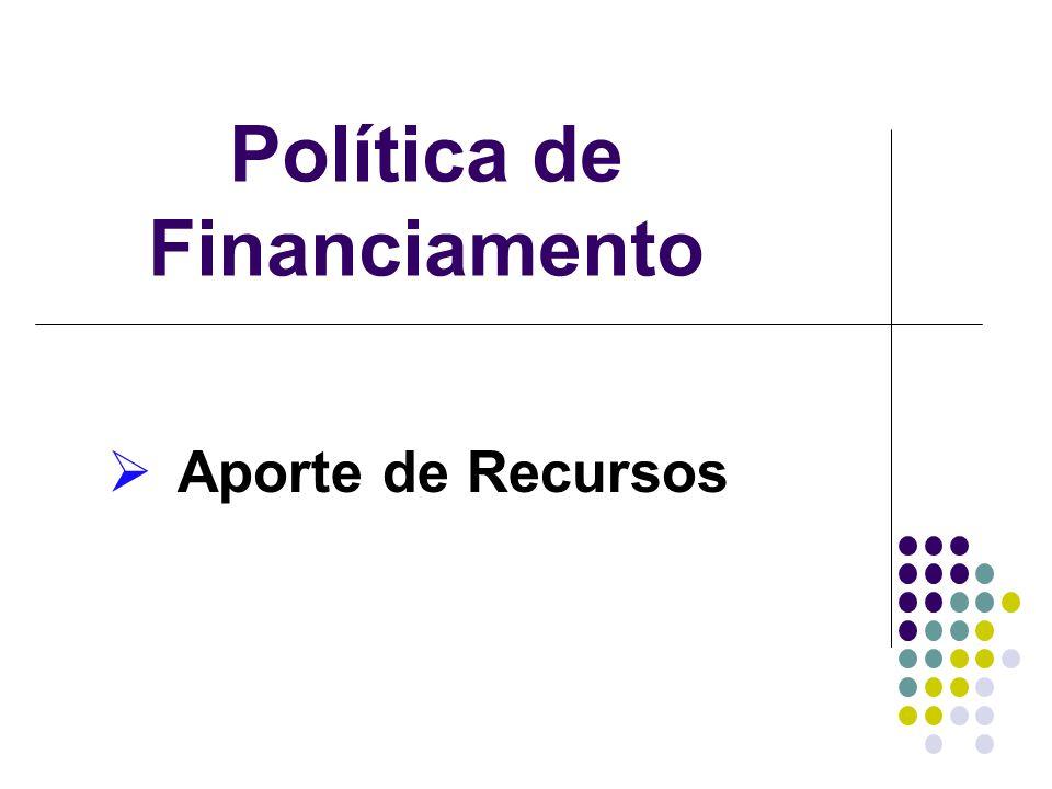 Política de Financiamento Aporte de Recursos