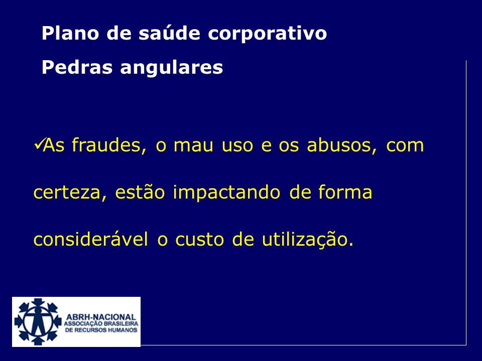Plano de saúde corporativo Pedras angulares A rede pública não é, ainda, uma opção que satisfaça as empresas na sua totalidade.