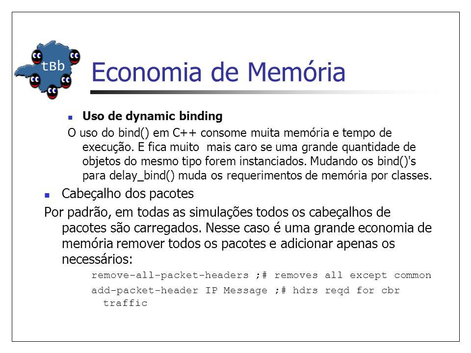 Economia de Memória Uso de dynamic binding O uso do bind() em C++ consome muita memória e tempo de execução.