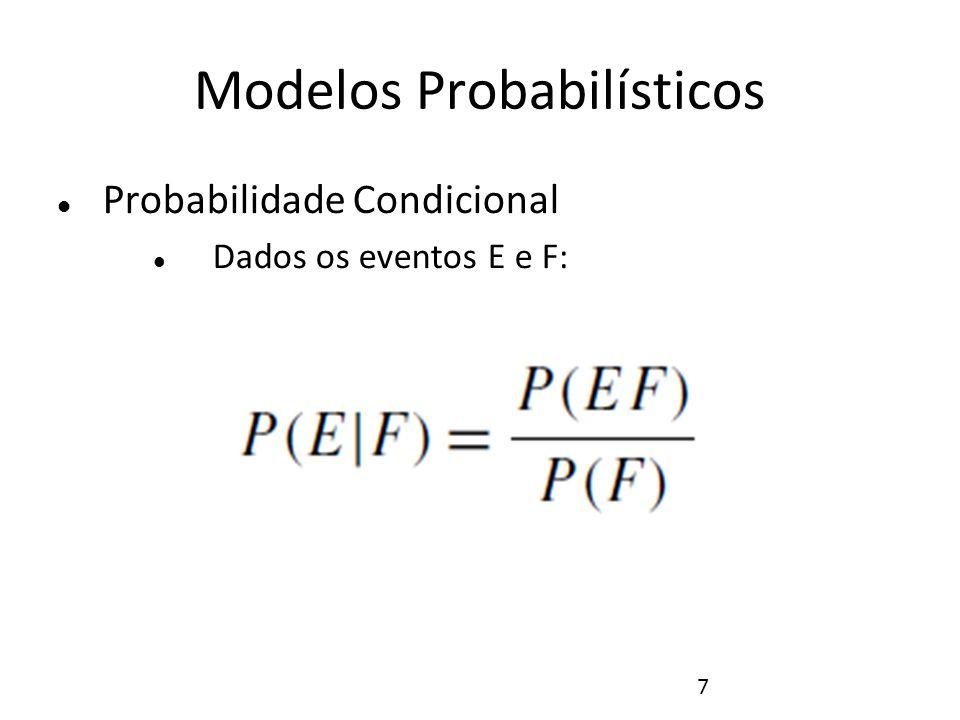 8 Modelos Probabilísticos Probabilidade Condicional Exemplo: Cartas embaralhadas e numeradas de 1 a 10.