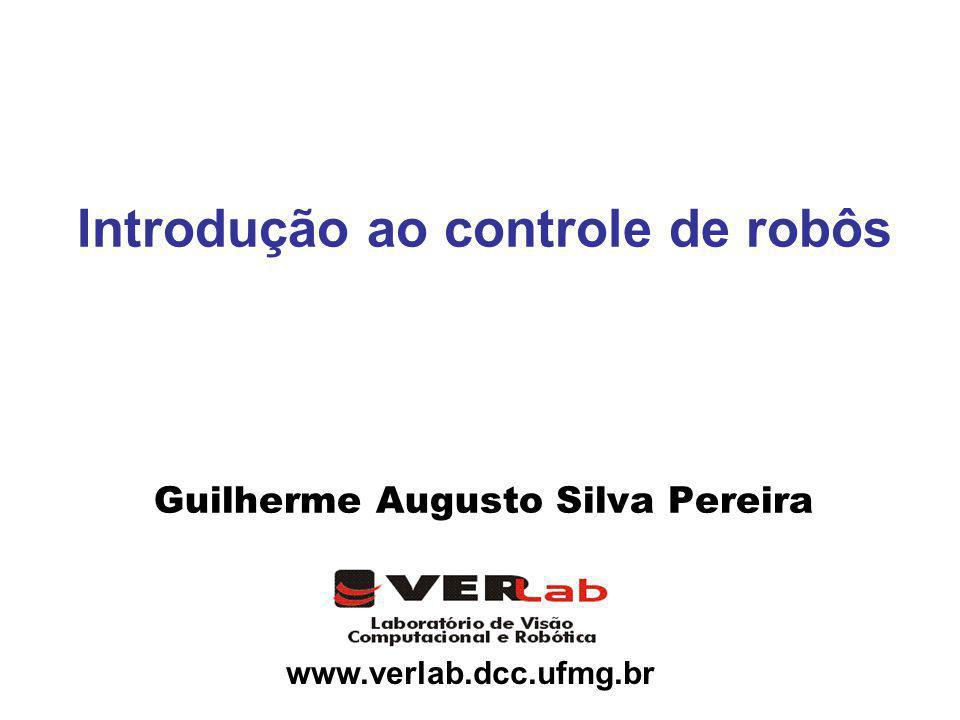 www.verlab.dcc.ufmg.br Introdução ao controle de robôs Guilherme Augusto Silva Pereira
