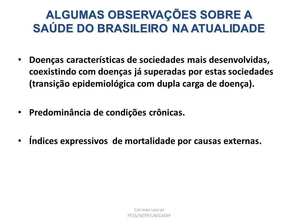 ALGUMAS OBSERVAÇÕES SOBRE A SAÚDE DO BRASILEIRO NA ATUALIDADE Doenças características de sociedades mais desenvolvidas, coexistindo com doenças já sup