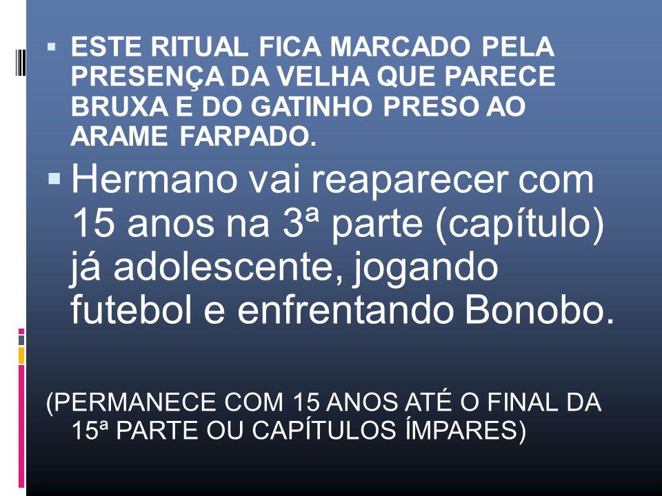 ESTE RITUAL FICA MARCADO PELA PRESENÇA DA VELHA QUE PARECE BRUXA E DO GATINHO PRESO AO ARAME FARPADO.