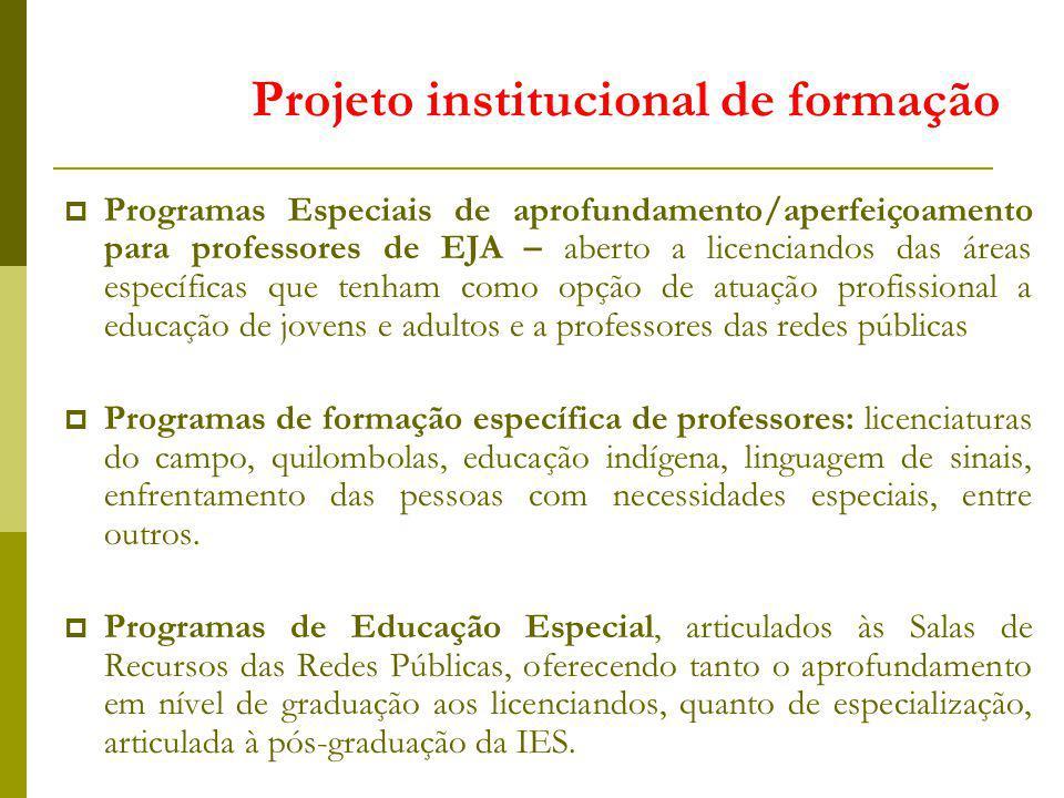 Programas Especiais de aprofundamento/aperfeiçoamento para professores de EJA – aberto a licenciandos das áreas específicas que tenham como opção de a