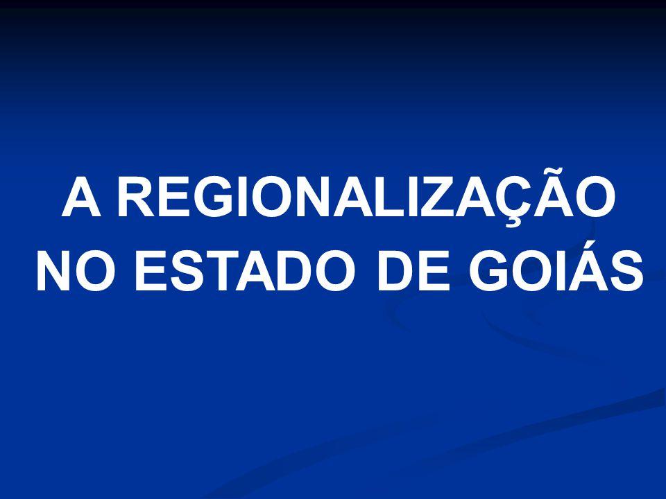 A REGIONALIZAÇÃO NO ESTADO DE GOIÁS