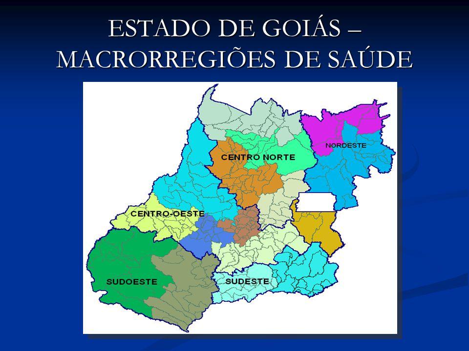 ESTADO DE GOIÁS – MACRORREGIÕES DE SAÚDE