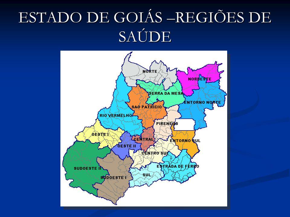 ESTADO DE GOIÁS –REGIÕES DE SAÚDE