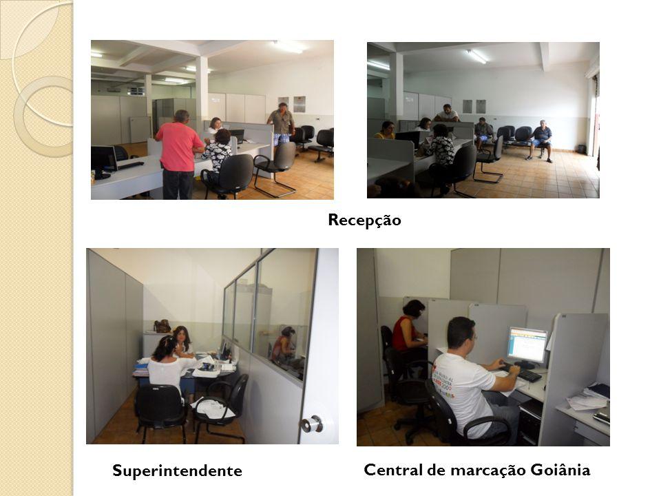 Recepção Superintendente Central de marcação Goiânia
