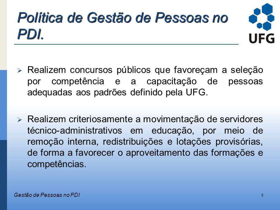 Política de Gestão de Pessoas no PDI. Realizem concursos públicos que favoreçam a seleção por competência e a capacitação de pessoas adequadas aos pad