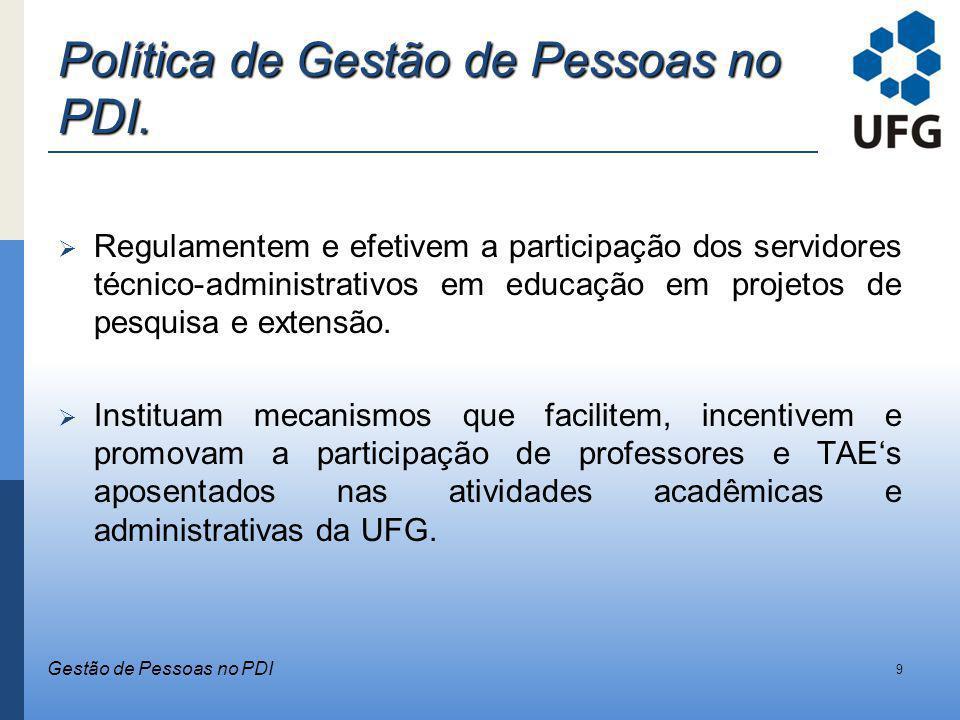 Política de Gestão de Pessoas no PDI. Regulamentem e efetivem a participação dos servidores técnico-administrativos em educação em projetos de pesquis