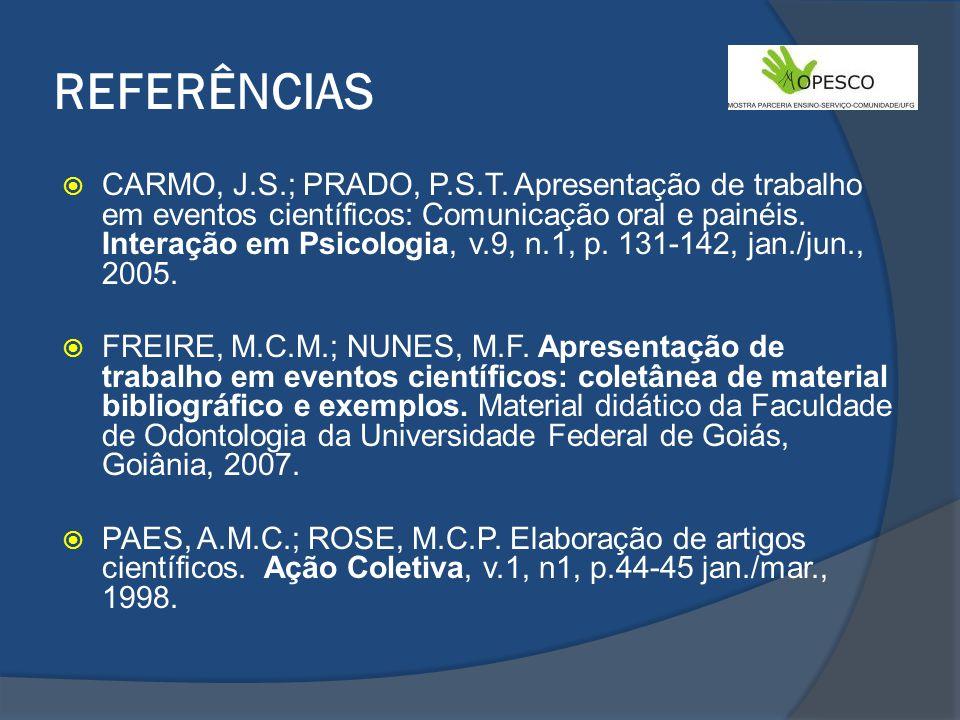 REFERÊNCIAS CARMO, J.S.; PRADO, P.S.T.
