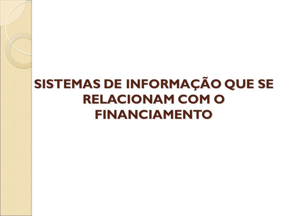 SISTEMAS DE INFORMAÇÃO QUE SE RELACIONAM COM O FINANCIAMENTO