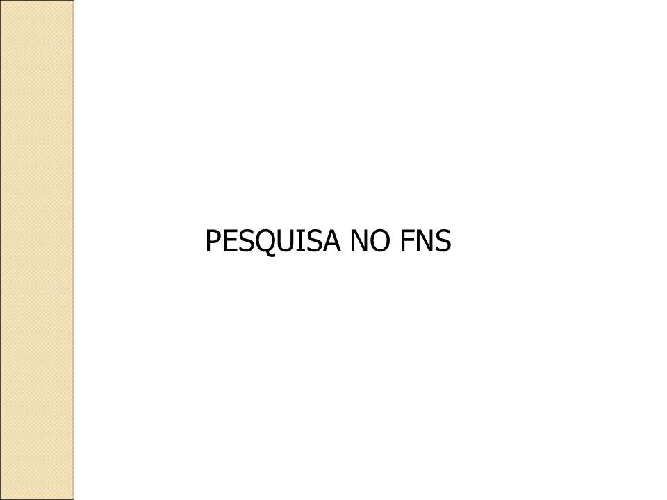 PESQUISA NO FNS