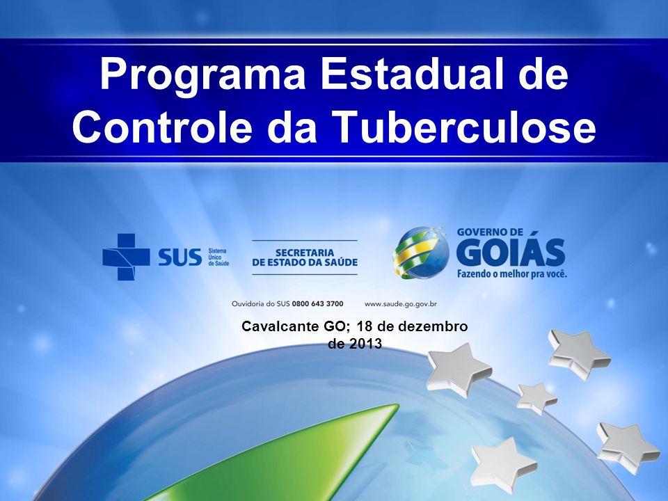Programa Estadual de Controle da Tuberculose Cavalcante GO; 18 de dezembro de 2013