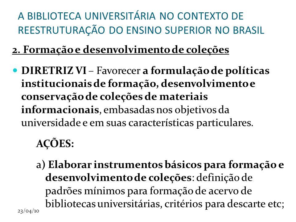 23/04/10 A BIBLIOTECA UNIVERSITÁRIA NO CONTEXTO DE REESTRUTURAÇÃO DO ENSINO SUPERIOR NO BRASIL 2.